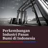 Perkembangan Industri Panas Bumi di Indonesia